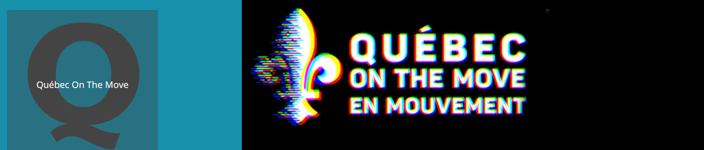 QUEBEC ON THE MOVE!